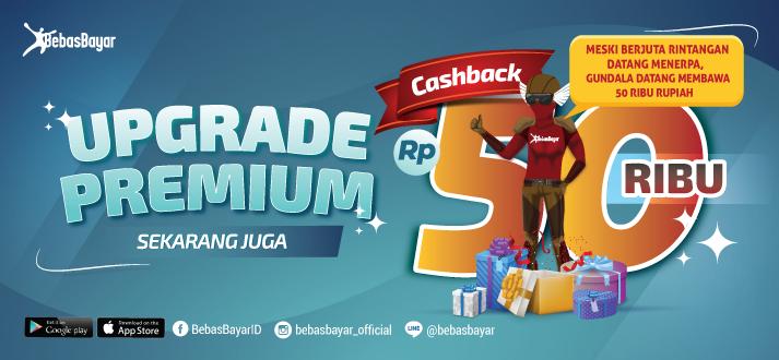 Upgrade PREMIUM Dapet Cashback 50.000 Rupiah dari GUNDALA