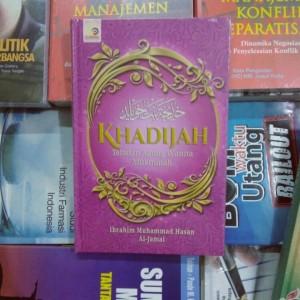 Khadijah Teladan Agung Wanita Mukminah - Ibrahim Muhammad Hasan A.